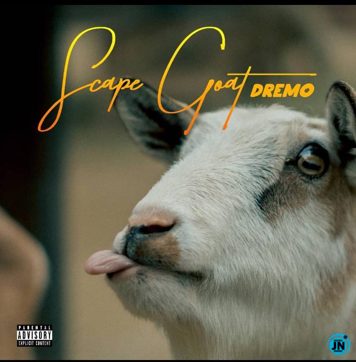 Dremo – Scape Goat